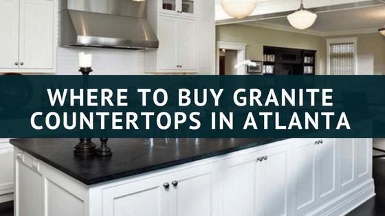 Where to Buy Granite Countertops in Atlanta For the Best Price?