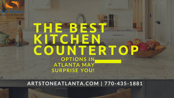 The Best Kitchen Countertop Options In Atlanta May Surprise You